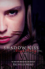 Shadow Kiss By Richelle Mead (Vampire Academy Series - Book #3)