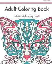 Stress Relieving Cats Adult Grown Up Coloring Book Yoga Relax Fun Mediation NEW