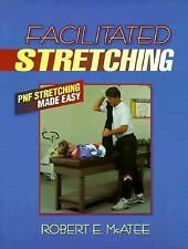 Facilitated Stretching by Robert E. McAtee (1993, Paperback)