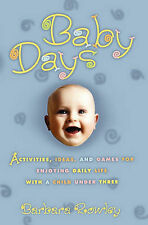 Baby Days: Activities, Ideas, and Games for Enjoying Daily Life with a Child Und