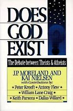 Does God Exist? : The Debate Between Theists and Atheists by Kai Nielsen and...