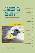 Canoe and Kayak: A Canoeing and Kayaking Guide to the Ozarks by Tom Kennon...