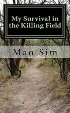 My Survival in the Killing Fields by Mao Sim (2014, Paperback)