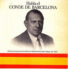 HABLA EL CONDE DE BARCELONA (DISCURSO PRONUNCIADO EN ESTORIL EL 6 DE MAYO DE