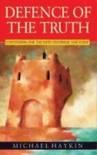 Defence of the Truth: Contending for the Faith Yesterday and Today