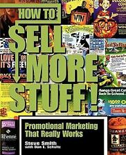 How to Sell More Stuff! Promotional Marketing That Really Works, Steve Smith, Ac