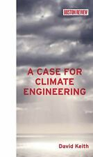 A Case for Climate Engineering (Boston Review Books) by Keith, David