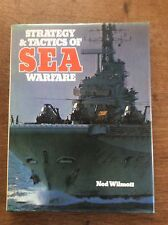 Strategy & Tactics of Sea Warfare by Ned Wilmott WW1 Pacific War Nuclear Age