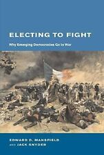 Electing to Fight: Why Emerging Democracies Go to War (BCSIA Studies i-ExLibrary