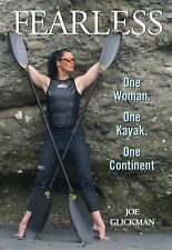 Fearless : One Woman, One Kayak, One Continent by Joe Glickman (2012, Paperback)