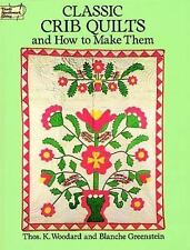 Classic Crib Quilts and How to Make Them Dover Quilting