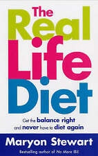 The Real Life Diet: Get the balance right and never have to diet again, Maryon S