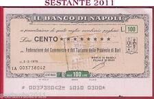 BANCO DI NAPOLI  LIRE 100 FED. COMMERCIO TURISMO PROVINCIA BARI 2.2. 1976 B38