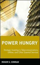 Power Hungry: Strategic Investing in Telecommunications, Utilities and Other Ess