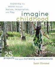 Imagine Childhood: Exploring the World through Nature, Imagination, and Play - 2