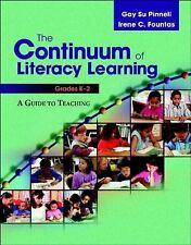 The Continuum of Literacy Learning, Grades K-2: A Guide to Teaching, Pinnell, Ga