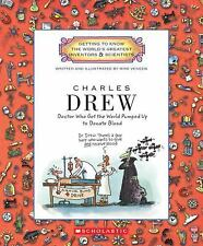 Charles Drew: Doctor Who Got the World Pumped Up to Donate Blood (Gett-ExLibrary