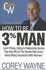 How to Be a 3% Man, Winning the Heart of the Woman of Your Dreams 9780692552667