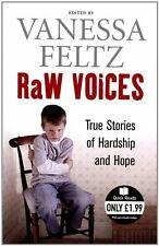 Raw Voices: True Stories of Hardship and Hope (Quick Reads) By Vanessa Feltz