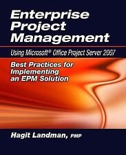 Enterprise Project Management Using Microsoft Office Project Server 2007: Best P