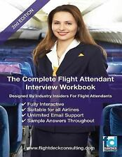 The Complete Flight Attendant Interview Work Book by Sasha Robinson (2011,...