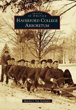 Images of America: Haverford College Arboretum by Martha J. Van Artsdalen...