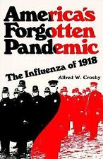 America's Forgotten Pandemic : The Influenza of 1918