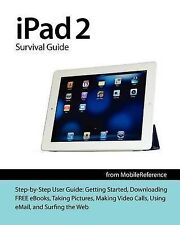 iPad 2 Survival Guide from Mobilereference: Step-By-Step User Guide for Apple...