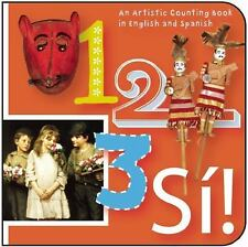 123 Si! : An Artistic Counting Book in English and Spanish by Trinity...