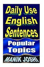 English Daily Use: Daily Use English Sentences : Popular Topics by Manik...