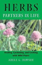 NEW - Herbs: Partners in Life: Healing, Gardening, and Cooking with Wild Plants
