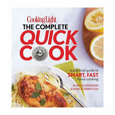 Cooking Light The Complete Quick Cook: A Practical Guide to Smart, Fast Home Coo