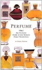 Perfume: The Ultimate Guide to the World's Finest Fragrances by Groom, Nigel