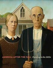 America after the Fall : Painting in the 1930s by Sarah L. Burns, Teresa A....