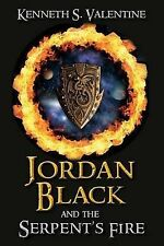 Jordan Black and the Serpent's Fire by Valentine, Kenneth S. -Paperback