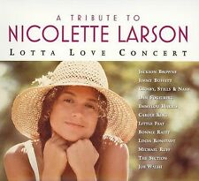 A Tribute To Nicolette Larson: Lotta Love Concert [Digipak] by Various...