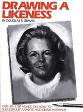 DRAWING A LIKENESS by Douglas R Graves How to Advice on Drawing Portraits 1984