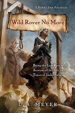 Wild Rover No More: Being the Last Recorded Account of the Life & Times of Jacky