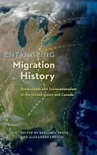 Entangling Migration History: Borderlands and Transnationalism in the United Sta