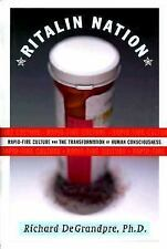 Ritalin Nation: Rapid-Fire Culture and the Transformation of Human Con-ExLibrary
