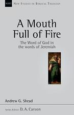 New Studies in Biblical Theology: A Mouth Full of Fire : The Word of God in...