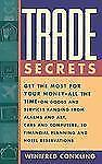 Trade Secrets : Get the Most for Your Money - All the Time - On Goods and...