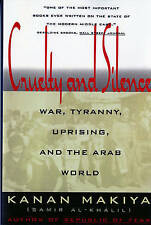 Cruelty and Silence: War Tyranny, Uprising, and the Arab World by Kanan...