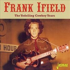 The Yodelling Cowboy Years by Frank Ifield (CD, Aug-2006, Jasmine Records)