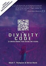 The Divinity Code to Understanding Your Dreams and Visions by Adam Thompson...