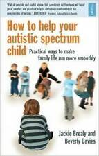 How to Help Your Autistic Spectrum Child: Practical To Make Life Easy Paperback