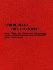 Cyberghetto or Cybertopia?: Race, Class and Gender on the Internet (Literary Cri