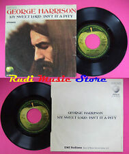 LP 45 7'' GEORGE HARRISON My sweet lord Isn't it a pity BEATLES APPLE cd mc dvd*