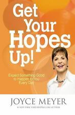 GET YOUR HOPES UP! (9781455517329) - JOYCE MEYER (Hardcover) NEW