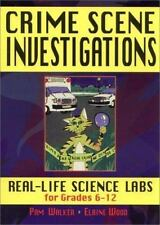 Crime Scene Investigations: Real Life Science Labs For Grades 6-12